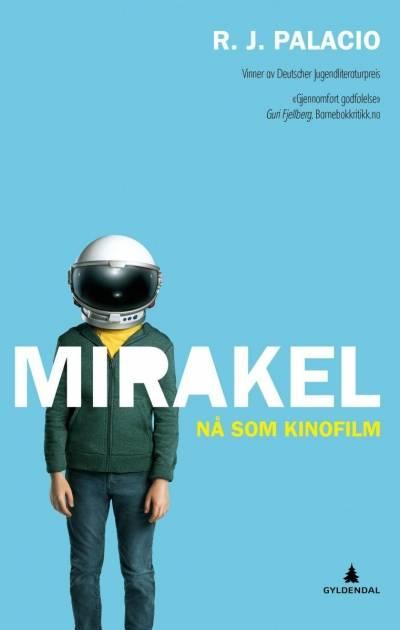 "Bokomslag til ""Mirakel"" av Palacio, R. J. 2013. Oversatt av Rune R. Moen. Gyldendal"