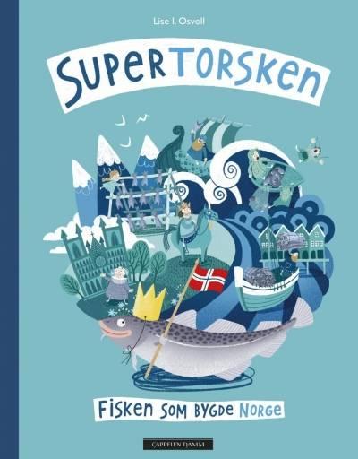 """Bokomslaget til """"Supertorsken. Fisken som bygde Norge"""" av Lise Osvoll. Utgitt av Cappelen Damm 2019."""