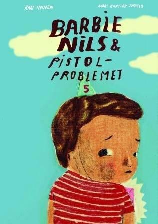 """Bokomslaget til """"Barbie-Nils og pistolproblemet"""" av Kari Tinnen. 2011.Gyldendal"""