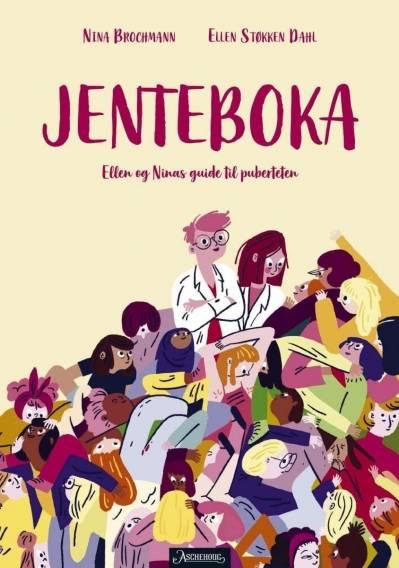 """""""Jenteboka. Ellen og Ninas guide til puberteten."""" Av Ellen Støkken Dahl og Nina Brochmann"""